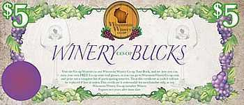 $5 Winery Bucks for wines from Wisconsin vineyards
